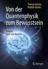 Von der Quantenphysik zum Bewusstsein von Thomas Görnitz und Brigitte Görnitz (2016, Gebundene Ausgabe)