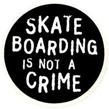 SKATEBOARDING is not a crime - Adhesivo de skateboard - 9cm CIRCULAR