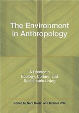 The Environment in Anthropology: A Reader in Ecology, Culture, and Sustainable L