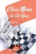 Chess Moves on Old News : Part 1 by Wayne Jasmin (2013, Hardcover)