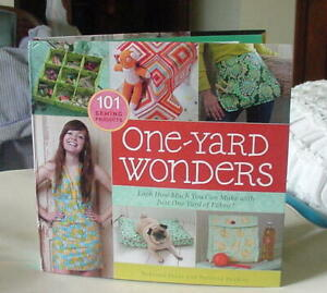 2008 ONE YARD WONDERS.  101 SEWING PROJECTS BY REBECCA YAKER & PATRICIA HOSKINS