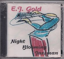 Night Blooming Jazzman EJ Gold *FAR OUT SAX* Avante Garde Jazz CD