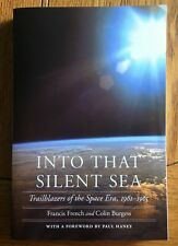 Into That Silent Sea: Trailblazers of the Space Era 1961-1965 by Francis French