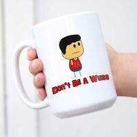 Brewstew Dont Be A Wuss Mug - Don't Gift Coffee Tea Cup Mug