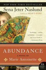 Abundance: A Novel Of Marie Antionnette, By Sena Jeter Naund