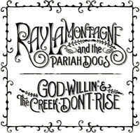 Ray LaMontagne - God Willin' and The Creek Don't Rise [New CD]
