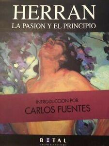 SATURNINO HERRAN. BY CARLOS FUENTES. LA PASION Y EL PRINCIPIO.  MEXICAN ART BOOK