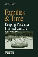 Families & Time: Keeping Pace in a Hurried Culture Understanding Families serie