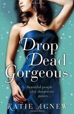 Drop Dead Gorgeous,Katie Agnew- 9781409135449