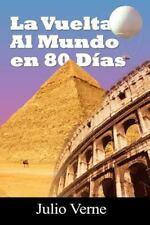 La Vuelta Al Mundo En 80 Dias (Paperback or Softback)