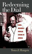 NEW Redeeming the Dial: Radio, Religion, and Popular Culture in America