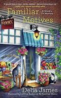 Familiar Motives [A Witch's Cat Mystery] [ James, Delia ] Used - VeryGood