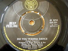 "DEEP FEELING - DO YOU WANNA DANCE  7"" VINYL"