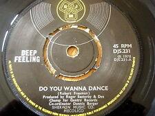 "DEEP FEELING - DO YOU WANNA DANCE  7"" VINYL"
