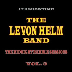 The Levon Helm Band - The Midnight Ramble Sessions, Volume 3 CD NEW