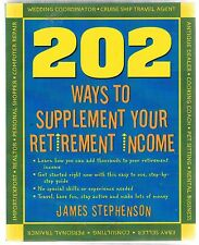 202 Ways to Supplement Your Retirement Income, James Stephenson