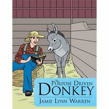 The Purpose Driven Donkey, Brand New, Free shipping in the Us