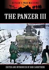 The Panzer III - Germany's Medium Tank (Hitler's War Machine)