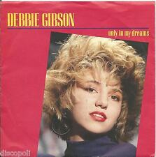 "DEBBIE GIBSON - Only in my dreams - VINYL 7"" 45 ITALY 1986 NEAR MINT COVER VG+"