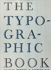 Morison, Stanley & Day, Kenneth THE TYPOGRAPHIC BOOK 1450-1935, A STUDY OF FINE