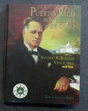 Puerto Rico Por Encima de Todo.A. R.Barcelo. Vida y Obra. D. S. Arrigoitia