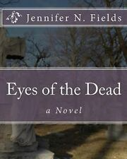 Eyes of the Dead by Jennifer N. Fields (2009, Paperback, Large Type)