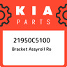 21950C5100 Kia Bracket assyroll ro 21950C5100, New Genuine OEM Part