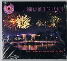 JUSQU'AU BOUT DE LA NUIT (CD) LES MEILLEURES MUSIQUES DE FETE - NEUF SCELLE