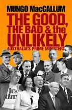 The Good, The Bad & The Unlikely: By Mungo MacCallum