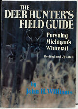 The Deer Hunter's Field Guide: Pursuing Michigan's Whitetail by John H. Williams
