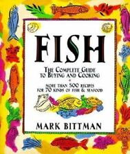 Fish : The Complete Guide to Buying and Cooking by Mark Bittman (1994, Paperbac…