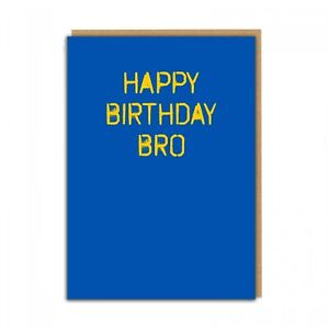 HAPPY BIRTHDAY BRO - FUNNY BANTER CARD BROTHER MATE FRIEND RUDE