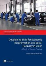 Developing Skills for Economic Transformation and Social Harmony in China : A...