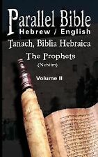 Parallel Bible Hebrew / English: Tanakh, Biblia Hebraica - Volume II: The Pro...