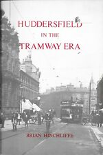 Huddersfield in the Tramway Era by Brian Hinchliffe Turntable Paperback 1978