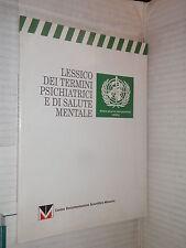 LESSICO DEI TERMINI PSICHIATRICI E DI SALUTE MENTALE 1 World Healt Organization