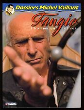 DOSSIERS Michel VAILLANT n°8  Fangio l'homme qui fut roi  GRATON  EO  2006