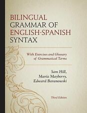 Bilingual Grammar of English-Spanish Syntax : With Exercises and a Glossary...
