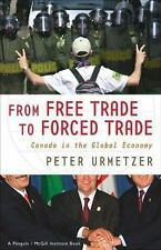 From Free Trade to Forced Trade : Canada in the Global Economy