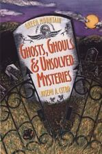 Green Mountain Ghosts, Ghouls & Unsolved Mysteries: By Citro, Joseph