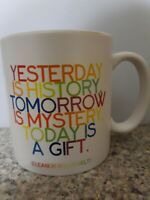 Yesterday Is History Tomorrow Is Mystery Today Is A Gift Coffee Mug