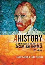 Ahistory an Unauthorised History of The Doctor Who Universe 1935234110 2012