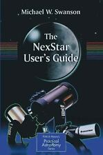 The Patrick Moore Practical Astronomy: The NexStar User's Guide by Michael W....