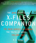 The New Unofficial X-Files Companion : The Truth is Here... Volume Two, N. E. Ge