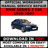 # OFFICIAL WORKSHOP Service Repair MANUAL for BMW SERIES 3 E46 1998-2007 #