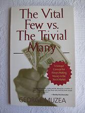 The Vital Few Vs. the Trivial Many: A Unique Concept George Muzea Börse Trading