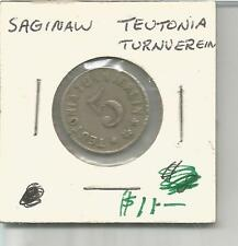 (I) Mich Token G/F 5 Cents Star Teutonia Turnverein Saginaw, Mi.