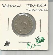 (I) Mich Token G/F 5 Cents Star Teutonia Turnverein Saginaw, Mi.