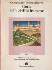 STORIA DELLA CIVILTA' FRANCESE  DUBY GEORGES - MANDROU ROBERT MONDADORI 1974