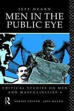 Men In The Public Eye (Critical Studies on Men and Masculinities, No 4)